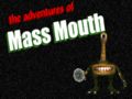 Adventures of Massmouth title.png